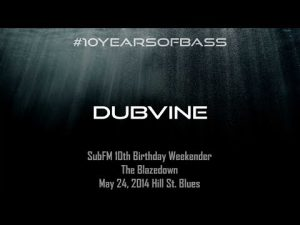 Dubvine live at #10YearsOfBass