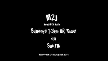 M2J & MTB Matty - The Side Show - 24th August 2014