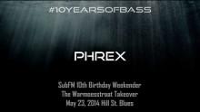 Phrex live at #10YearsOfBass