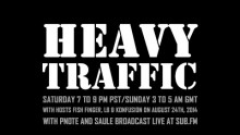 Heavy Traffic Radio: Fish Finger, LB & Konfusion with Pnote & Saule – 24th August 2014