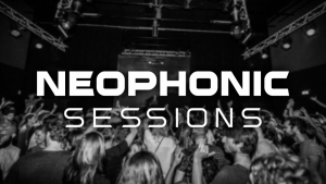 Neophonic Sessions – 23rd Oct 2016