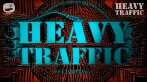 Heavy Traffic - 11th Jul 2020